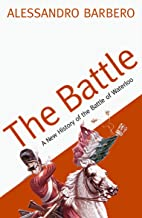The Battle: A New History of the Battle of Waterloo (English Edition)