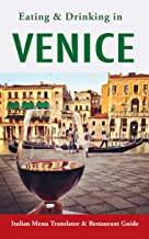 Eating & Drinking in Venice: Italian Menu Translator and Restaurant Guide (Europe Made Easy Travel Guides) (English Edition)