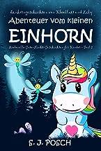 Einhorngeschichten von Kleeblatt und Lily. Abenteuer vom kleinen Einhorn. Liebevolle Gute-Nacht-Geschichten für Kinder - Teil 2 (German Edition)