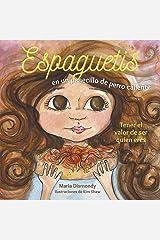 Espaguetis en un panecillo de perro caliente: Tener el valor de ser quien eres (Spanish Edition) Paperback