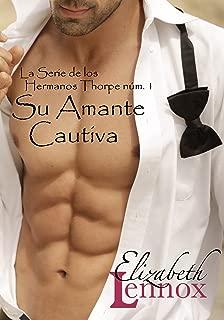 Su Amante Cautiva (La Serie de los Hermanos Thorpe nº 1) (Spanish Edition)