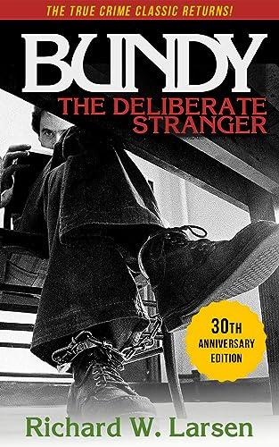 Books By Richard W Larsen_bundy The Deliberate ...