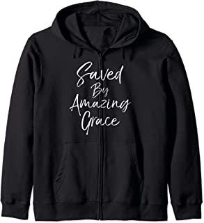Christian Salvation Gift Hymn Quote Saved by Amazing Grace Zip Hoodie