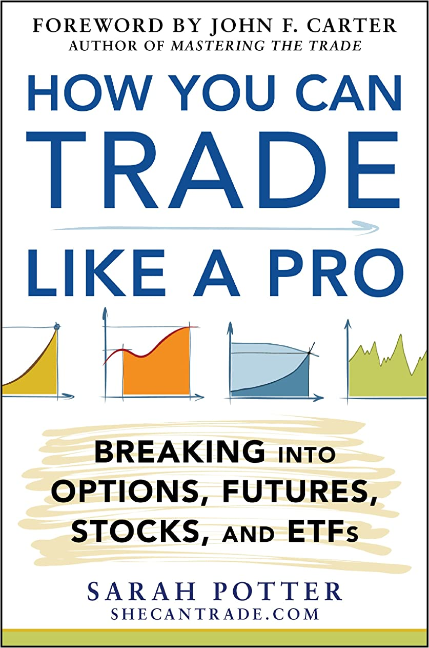 キリスト精神レディHow You Can Trade Like a Pro: Breaking into Options, Futures, Stocks, and ETFs (English Edition)