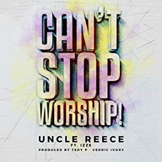 Can't Stop Worship (feat. Izze)