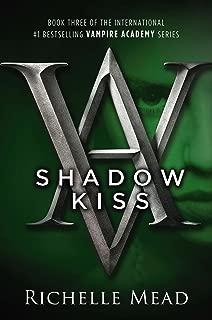 Shadow Kiss: A Vampire Academy Novel