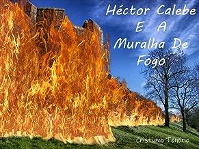 Héctor Calebe e a Muralha de Fogo