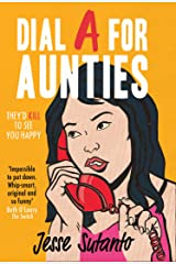 Dial A For Aunties: The laugh-out-loud romantic comedy debut novel of 2021 for fans of Crazy Rich Asians Kindle Edition