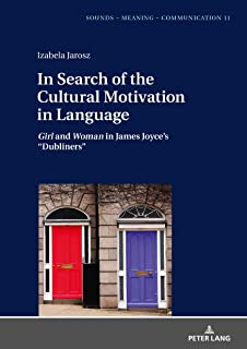 """In Search of the Cultural Motivation in Language: Girl and Woman in James Joyce's """"Dubliners"""""""
