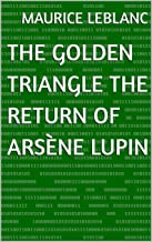 The Golden Triangle The Return of Arsène Lupin (English Edition)
