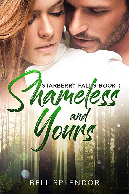 Shameless and Yours (Starberry Falls Book 1) (English Edition)