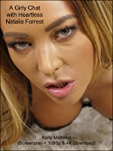 A Girly Chat with Heartless Natalia Forrest