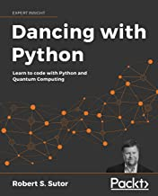 Dancing with Python: Learn to code with Python and Quantum Computing (English Edition)
