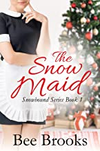 The Snow Maid: A Sweet Contemporary Romance (Snowbound Series Book 1)