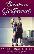 Between Girlfriends (The Between Boyfriends Series Book 4)