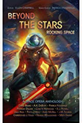 Beyond the stars: Rocking Space: a space opera anthology Kindle Edition