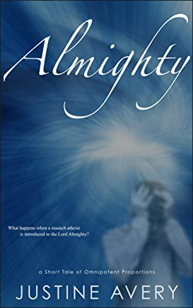 Almighty: A Short Tale of Omnipotent Proportions