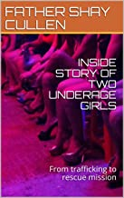INSIDE STORY OF TWO UNDERAGE GIRLS: From trafficking to rescue mission (1)