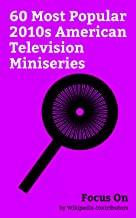 Focus On: 60 Most Popular 2010s American Television Miniseries: Big Little Lies (TV series), The White Princess (miniseries), Humans (TV series), O.J.: ... Hap and Leonard (TV series), etc.