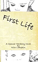 First Life: The Birth of Kem and Joe (Spencer Hardesty Novels Book 3)
