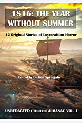 1816: The Year Without Summer - eBook (Unredacted Cthulhu Almanac) Kindle Edition