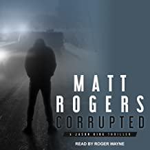 Corrupted: A Jason King Thriller, Book 5