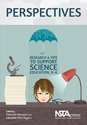 Perspectives: Research & Tips to Support Science Education, K-6