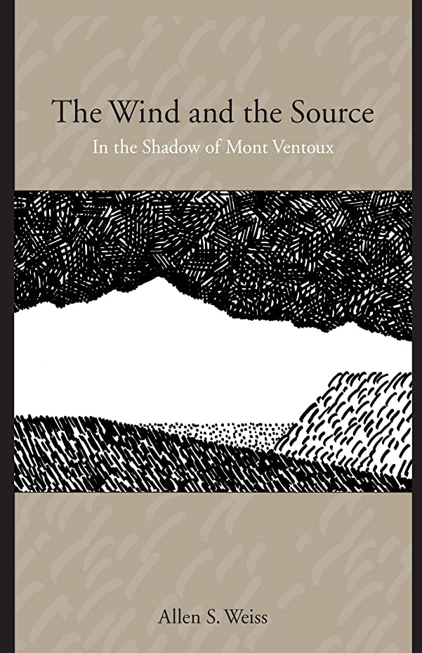 パトロンエキサイティング幸運The Wind And the Source: In the Shadow of Mont Ventoux