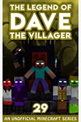 Dave the Villager 29: An Unofficial Minecraft Novel (The Legend of Dave the Villager) Kindle Edition