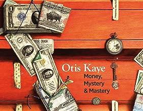 Otis Kaye: Money, Mystery, and Mastery
