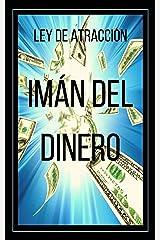 IMAN DEL DINERO Ley de atracción: El poder de la ley de atracción para hacerte rico (TECNICAS PARA ATRAER LO MENTALMENTE ANHELADO nº 3) (Spanish Edition) Kindle Edition