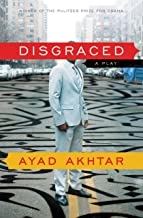 Disgraced: A Play (English Edition)