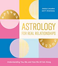 Best Astrology for Real Relationships: Understanding You, Me, and How We All Get Along Review