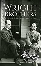 The Wright Brothers: A History From Beginning to End (Biographies of Inventors) (English Edition)