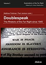 Doublespeak: The Rhetoric of the Far Right since 1945 (Explorations of the Far Right Book 3)