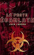 La Peste écarlate – Jack London: Traductions Paul Gruyer et Louis Postif   Édition illustrée   133 pages (French Edition)