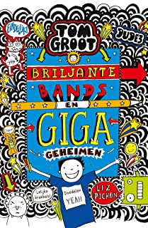 Briljante bands en GIGA geheimen (Tom Groot Book 14) (Dutch Edition)