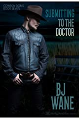 Submitting to the Doctor (Cowboy Doms Book 7) Kindle Edition