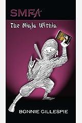 SMFA: The Ninja Within Kindle Edition