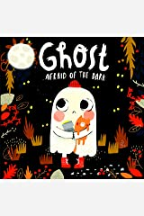 Ghost Afraid of the Dark-With Glow-in-the-Dark Cover-Follow a Shy Little Ghost as he Discovers how to be Brave Hardcover