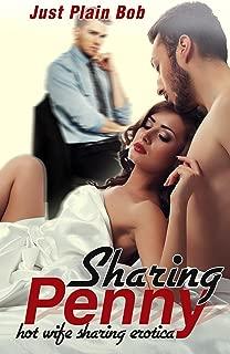Sharing Penny (Hot Wife Sharing Erotica): Erotic Romance: Wife Sharing Erotica: Erotica Taboo
