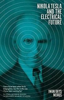 Nikola Tesla and the Electrical Future (English Edition)