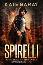 Spirelli Paranormal Investigations: Episodes 1-3 (Spirelli Paranormal Investigations Collection Book 1)