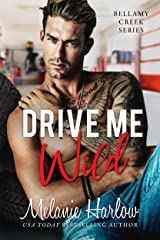 Drive Me Wild: A Small Town Opposites Attract Romance (Bellamy Creek Series Book 1) Kindle Edition