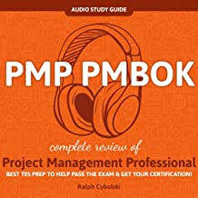 PMP PMBOK Audio Study Guide ! Project Management Professional Study Guide!: Best Test Prep To Help You Pass The Exam & Get Your Certification! Complete Review Edition!