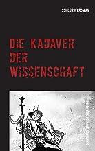 Die Kadaver der Wissenschaft: Gegen die Macht der Giganten (German Edition)