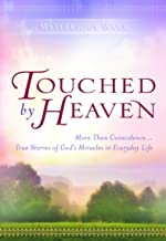 Touched by Heaven: More Than Coincidence... True Stories of God's Miracles in Everyday Life (Mysterious Ways)