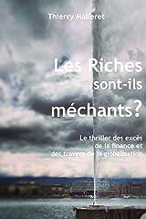 Les Riches Sont-Ils Méchants ?: Le Thriller Des Excès De La Finance Et Des Travers De La Globalisation Format Kindle