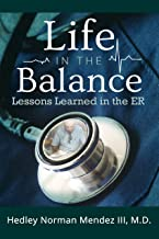 Life in the Balance: Lessons Learned in the ER