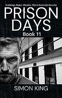 Prison Days Book 11: A True Crime and Prison Biography